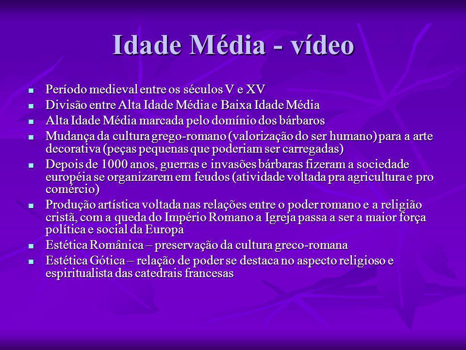 Idade Média - vídeo  Período medieval entre os séculos V e XV  Divisão entre Alta Idade Média e Baixa Idade Média  Alta Idade Média marcada pelo do