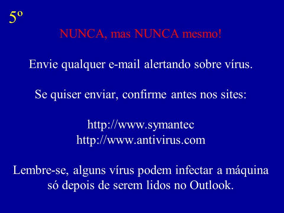 NÃO existem os vírus: Good Times Bad Times Sapinhos Budweiser Etc. 4º