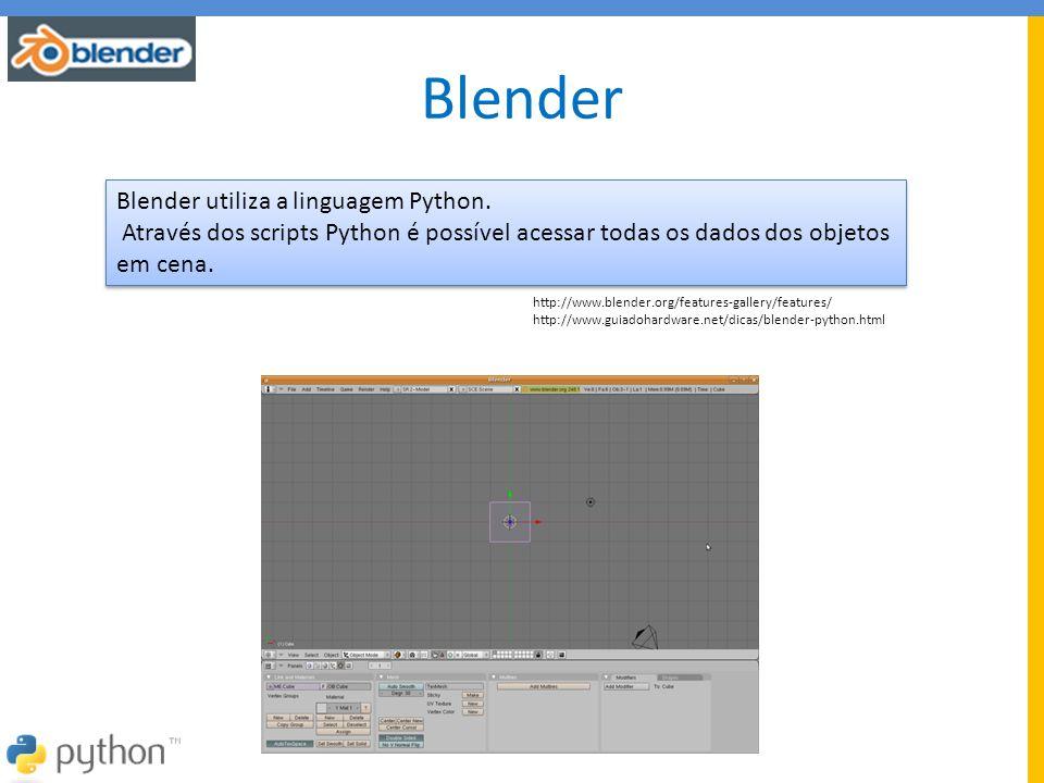 Blender Blender utiliza a linguagem Python. Através dos scripts Python é possível acessar todas os dados dos objetos em cena. Blender utiliza a lingua