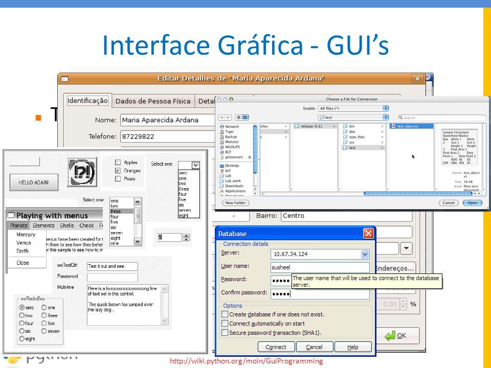 Interface Gráfica - GUI's  Tkinter - Módulo padrão para GUI no Python;  PyGTK - interface para a biblioteca GTK;  PyQT - interface para a bibliotec