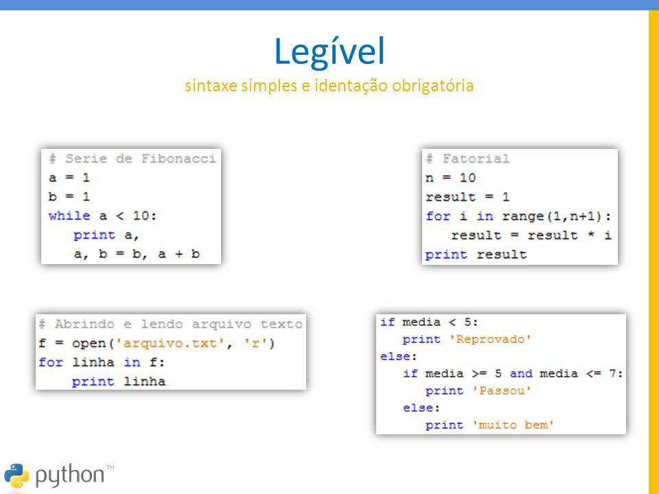 Legível sintaxe simples e identação obrigatória