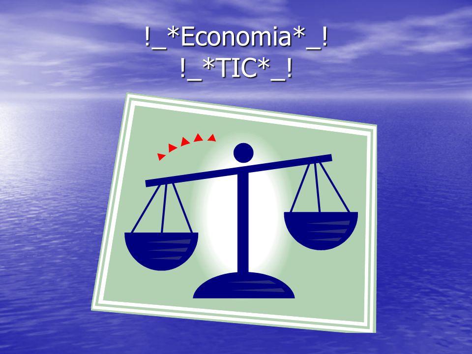 !_*Economia*_! !_*TIC*_!