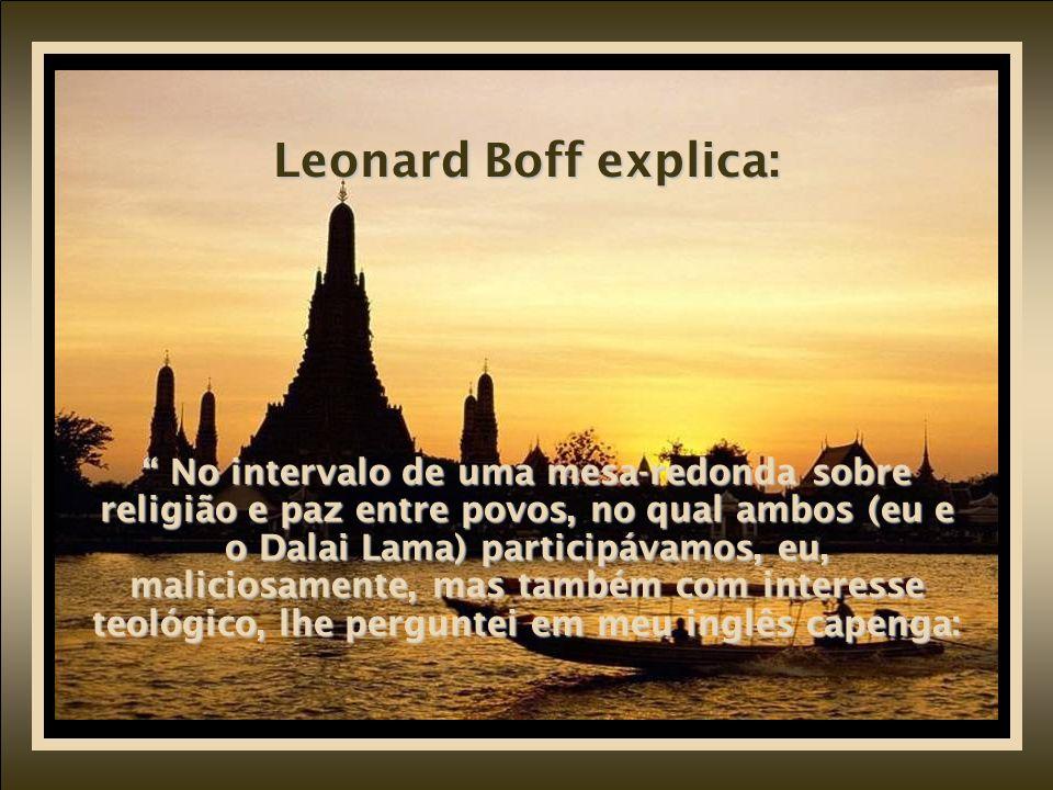 Breve diálogo entre o teólogo Leonardo Boff e Dalai Lama.