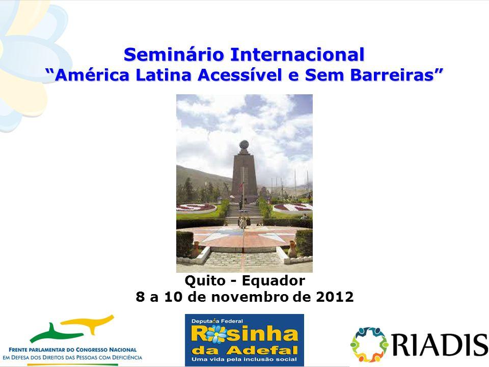 """Seminário Internacional """"América Latina Acessível e Sem Barreiras"""" FOTO Quito - Equador 8 a 10 de novembro de 2012"""