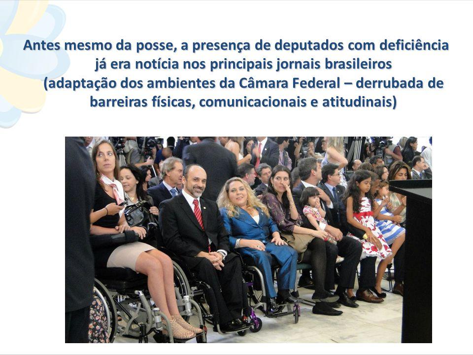 Antes mesmo da posse, a presença de deputados com deficiência já era notícia nos principais jornais brasileiros (adaptação dos ambientes da Câmara Federal – derrubada de barreiras físicas, comunicacionais e atitudinais) FOTO