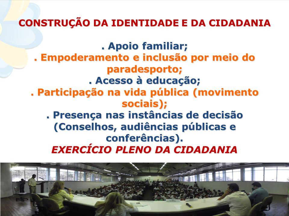 CONSTRUÇÃO DA IDENTIDADE E DA CIDADANIA. Apoio familiar;.
