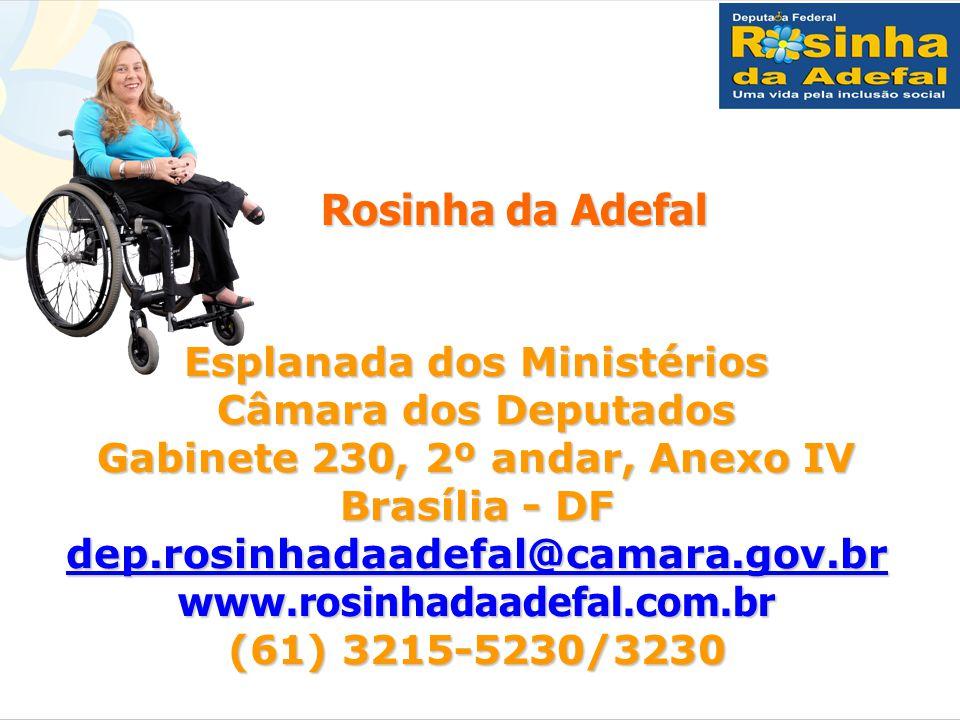 Rosinha da Adefal Rosinha da Adefal Esplanada dos Ministérios Câmara dos Deputados Gabinete 230, 2º andar, Anexo IV Brasília - DF dep.rosinhadaadefal@camara.gov.br www.rosinhadaadefal.com.br (61) 3215-5230/3230