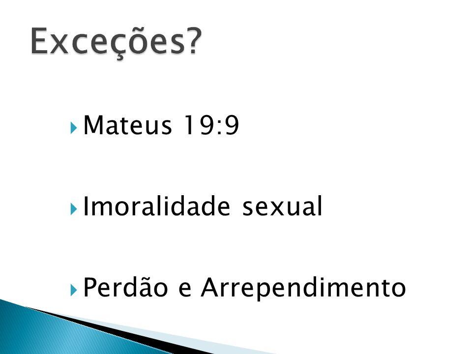  Mateus 19:9  Imoralidade sexual  Perdão e Arrependimento