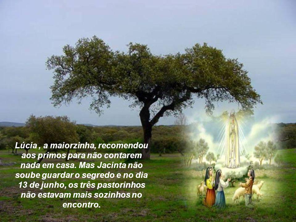 Oito dias depois a Beatíssima Virgem dava aos homens a sua resposta, aparecendo a 13 de maio a três pastorinhos portugueses, Lúcia de 10 anos, Francis