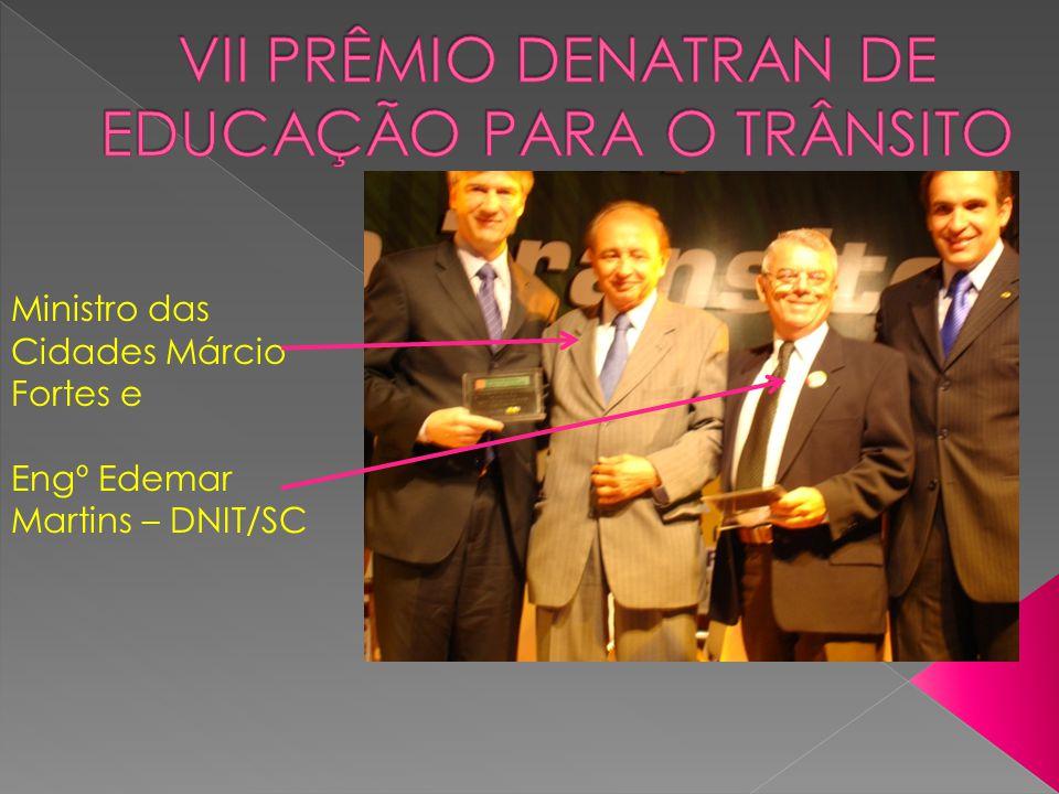 Ministro das Cidades Márcio Fortes e Engº Edemar Martins – DNIT/SC