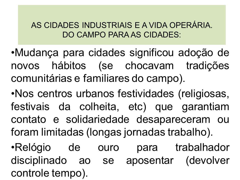 AS CIDADES INDUSTRIAIS E A VIDA OPERÁRIA.