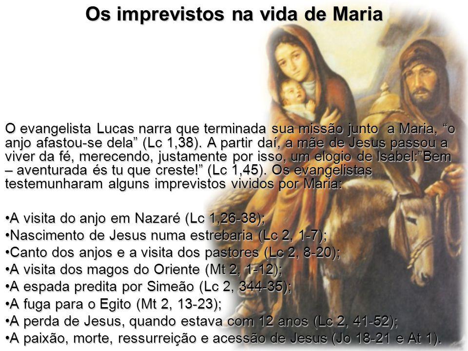 """Os imprevistos na vida de Maria O evangelista Lucas narra que terminada sua missão junto a Maria, """"o anjo afastou-se dela"""" (Lc 1,38). A partir daí, a"""