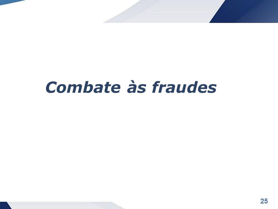 25 Combate às fraudes