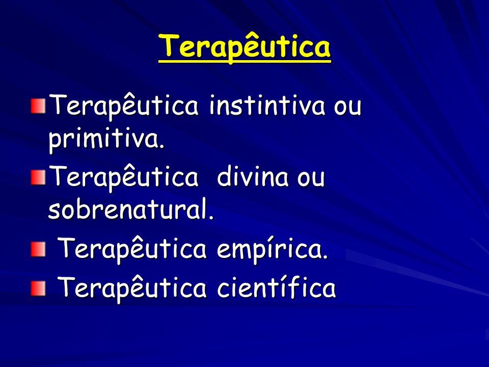 Terapêutica Terapêutica instintiva ou primitiva.Terapêutica divina ou sobrenatural.