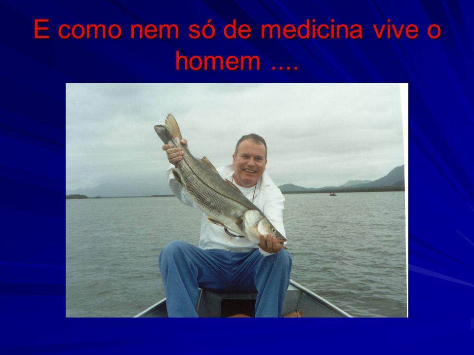 E como nem só de medicina vive o homem....