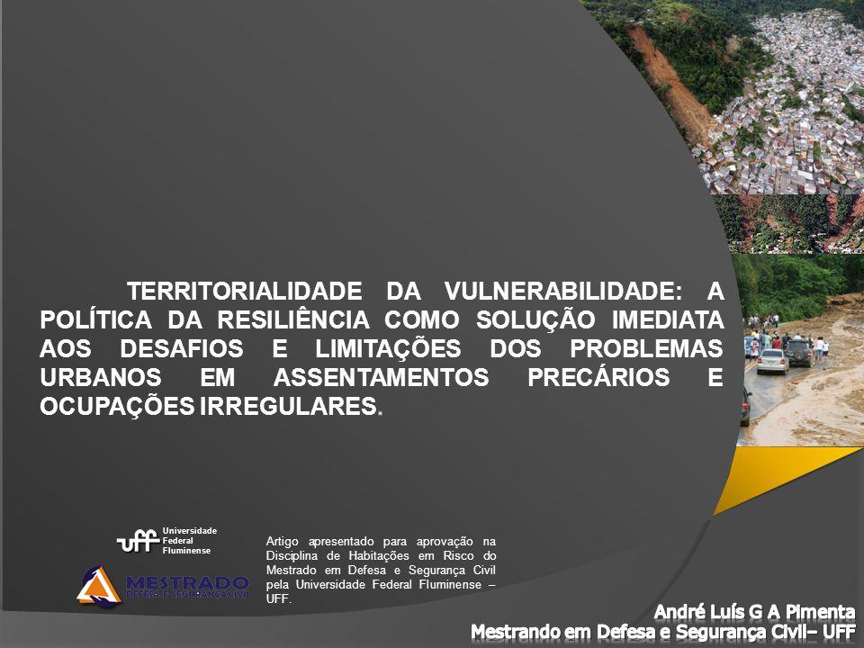 Artigo apresentado para aprovação na Disciplina de Habitações em Risco do Mestrado em Defesa e Segurança Civil pela Universidade Federal Fluminense –