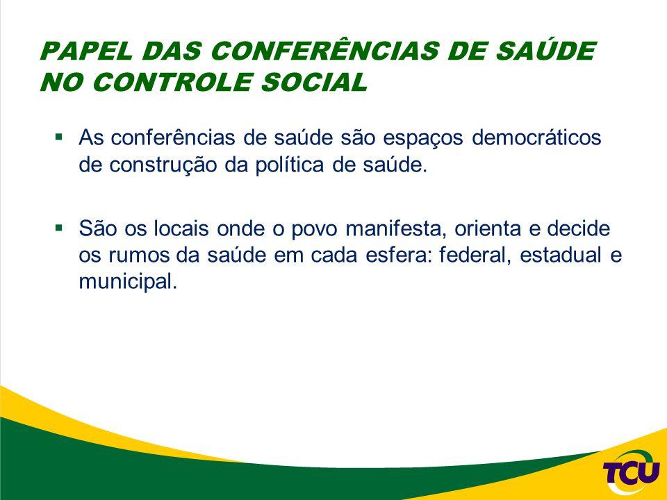  As conferências de saúde são espaços democráticos de construção da política de saúde.  São os locais onde o povo manifesta, orienta e decide os rum