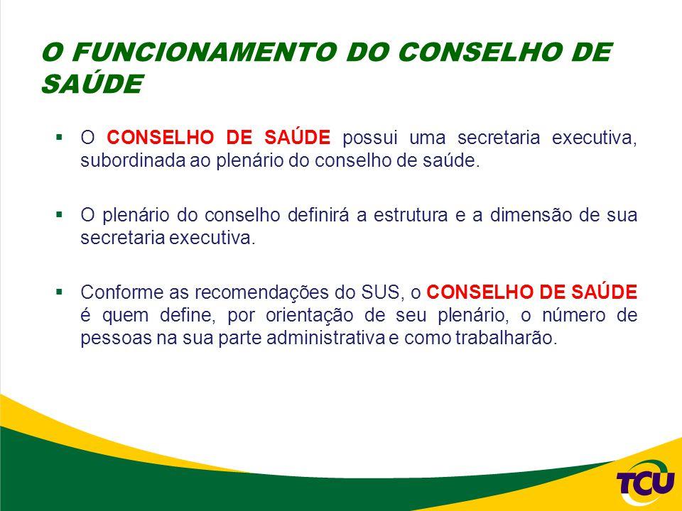  O CONSELHO DE SAÚDE possui uma secretaria executiva, subordinada ao plenário do conselho de saúde.  O plenário do conselho definirá a estrutura e a