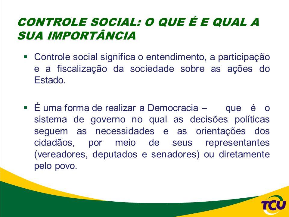 Controle social significa o entendimento, a participação e a fiscalização da sociedade sobre as ações do Estado.  É uma forma de realizar a Democra