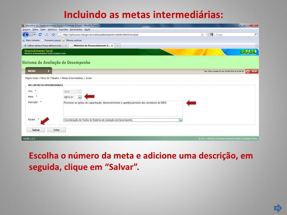 """Incluindo as metas intermediárias: Escolha o número da meta e adicione uma descrição, em seguida, clique em """"Salvar""""."""