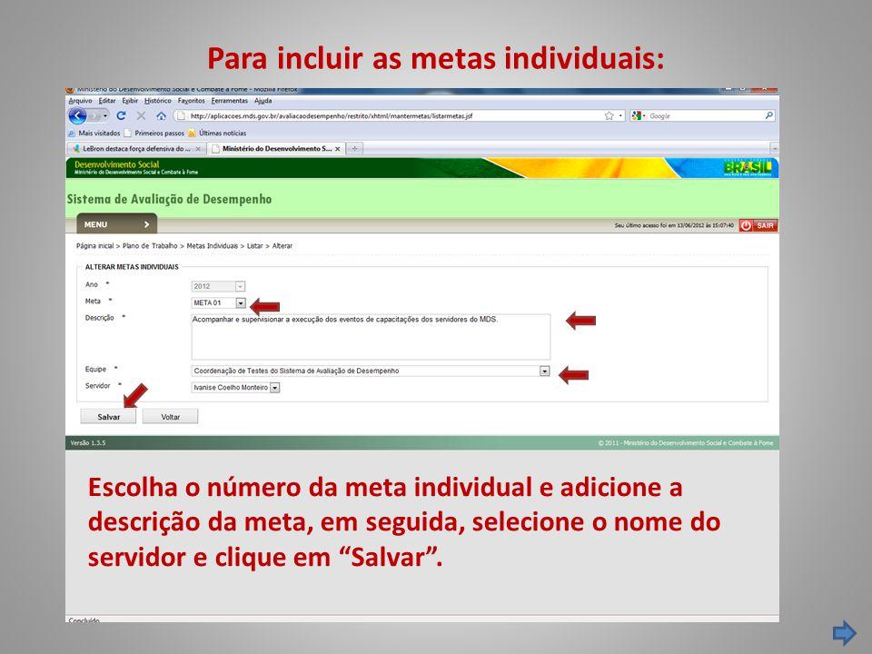 Para incluir as metas individuais: Escolha o número da meta individual e adicione a descrição da meta, em seguida, selecione o nome do servidor e cliq