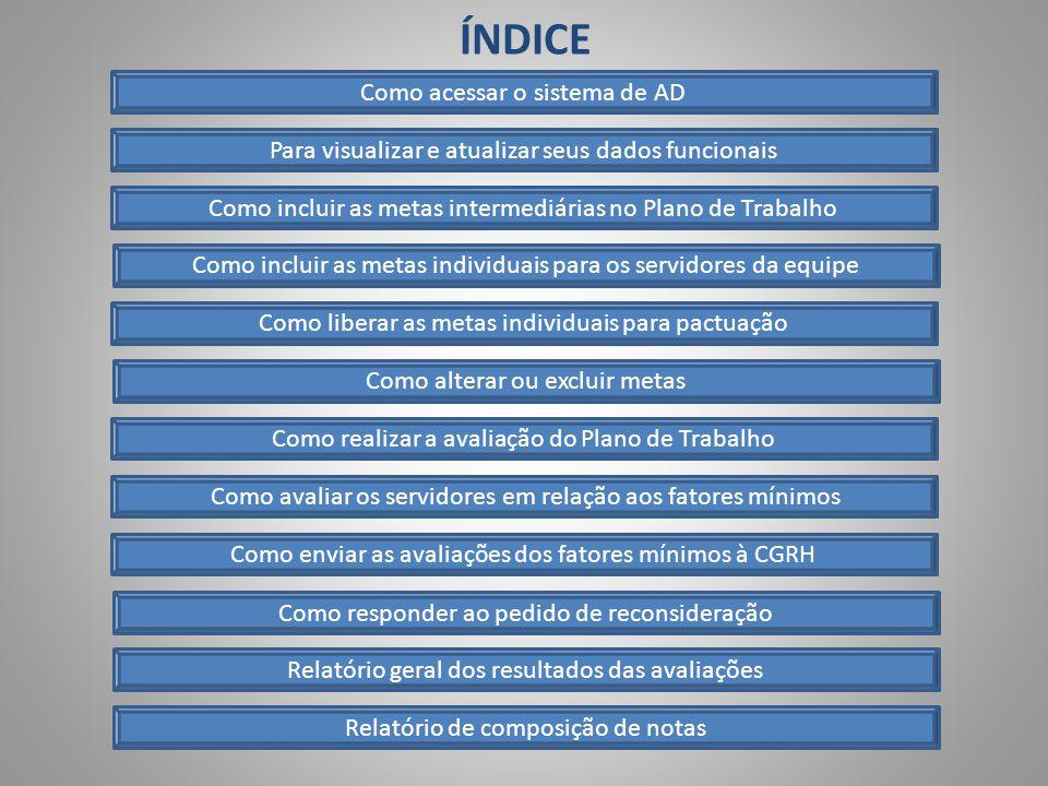 Como incluir as metas individuais para os servidores da equipe: Clique em Plano de Trabalho > Metas Individuais > Incluir