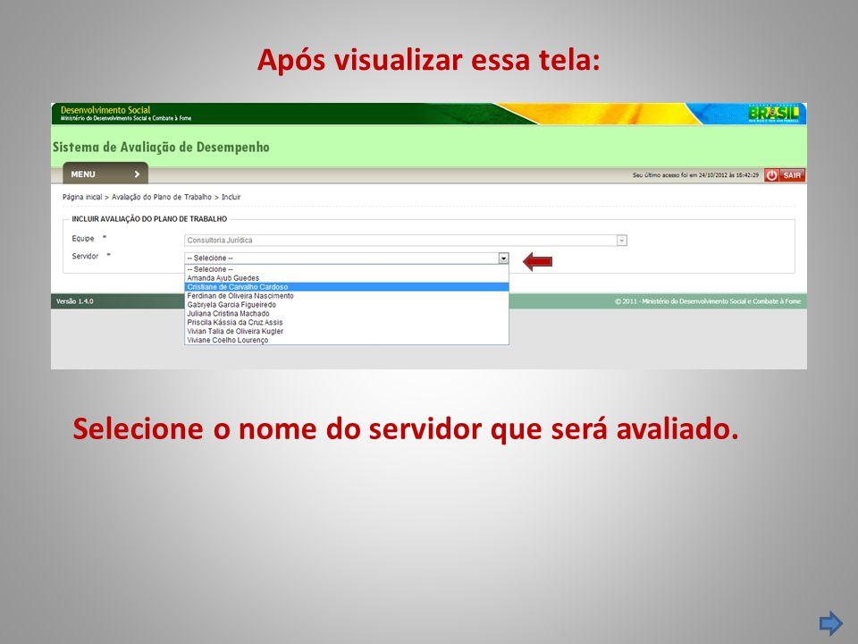 Após visualizar essa tela: Selecione o nome do servidor que será avaliado.