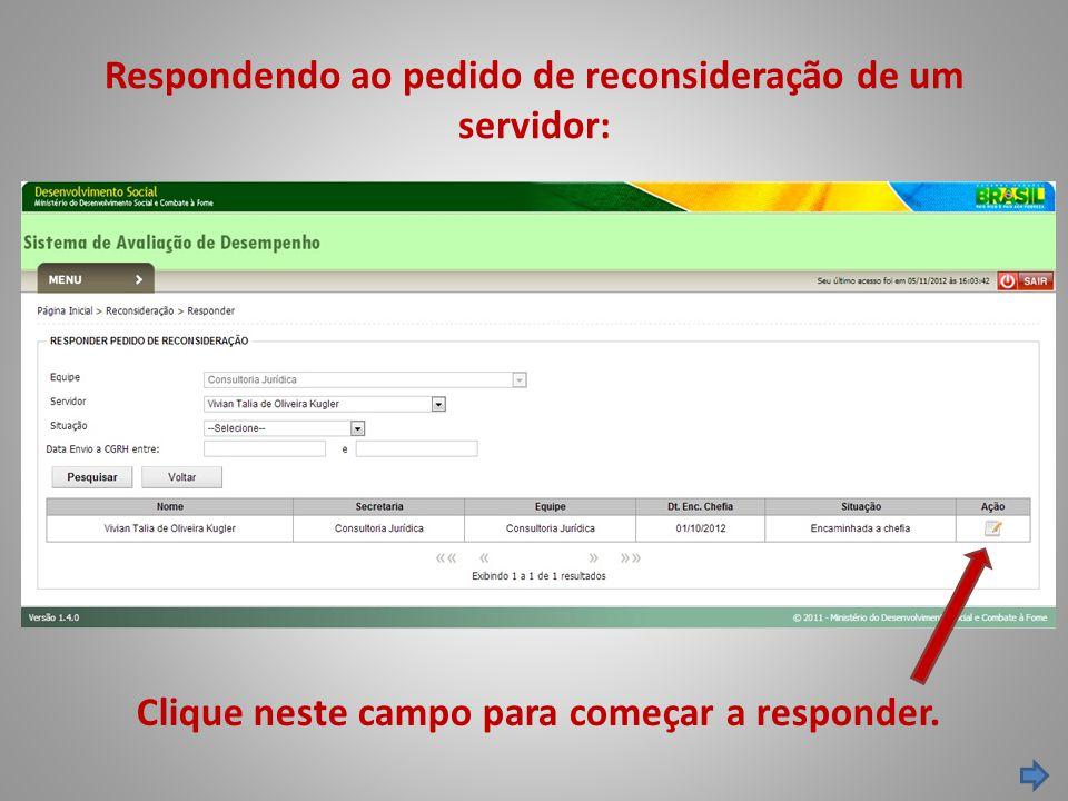Respondendo ao pedido de reconsideração de um servidor: Clique neste campo para começar a responder.