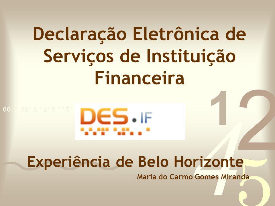 Declaração Eletrônica de Serviços de Instituição Financeira Experiência de Belo Horizonte Maria do Carmo Gomes Miranda