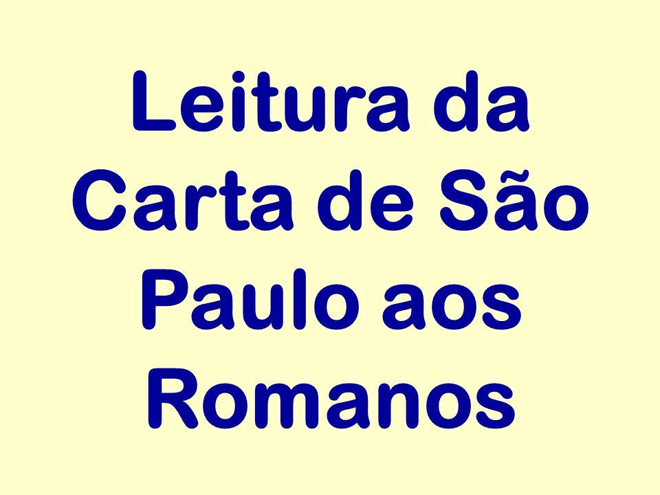 Leitura da Carta de São Paulo aos Romanos