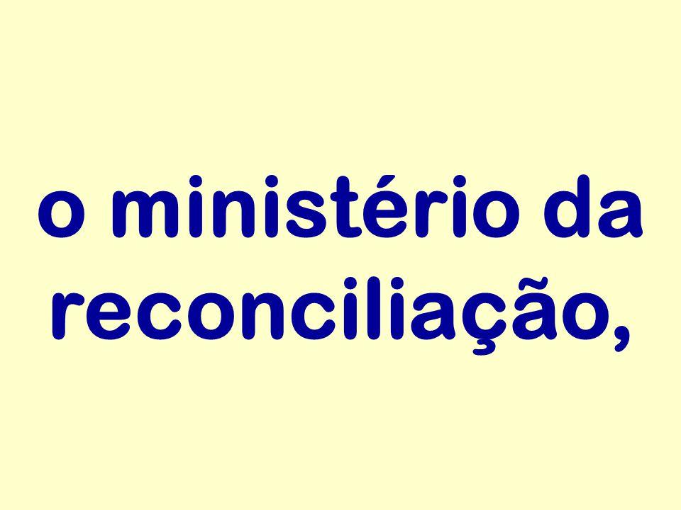o ministério da reconciliação,