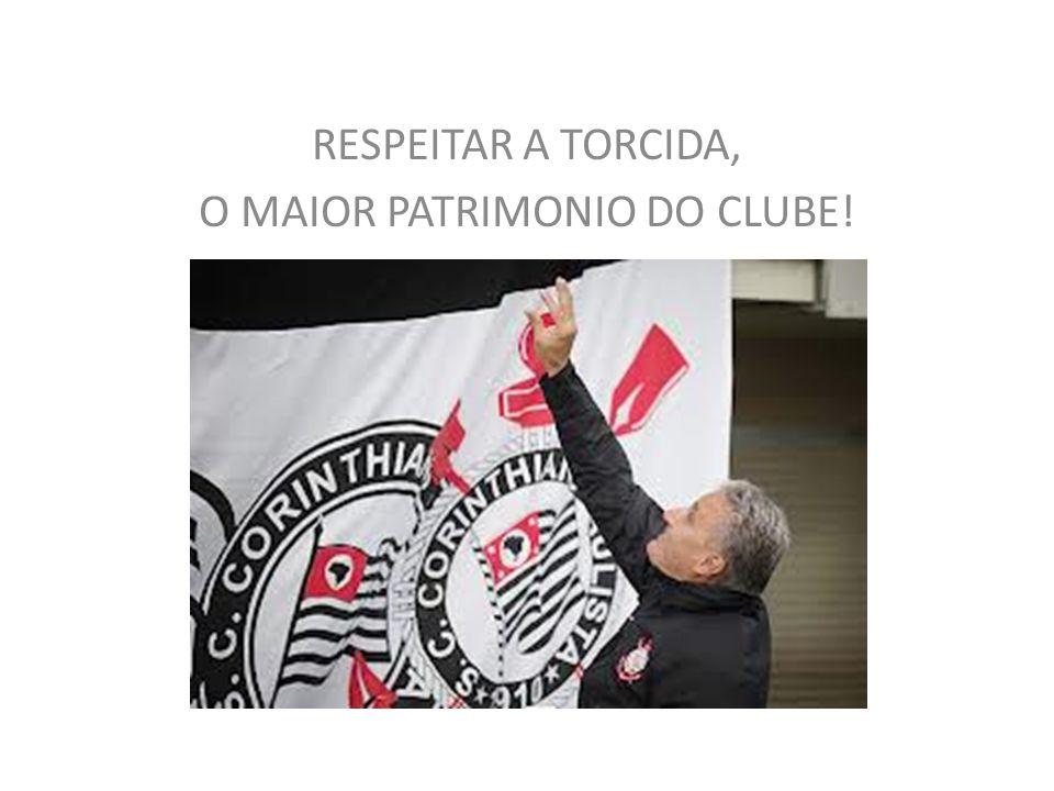RESPEITAR A TORCIDA, O MAIOR PATRIMONIO DO CLUBE!