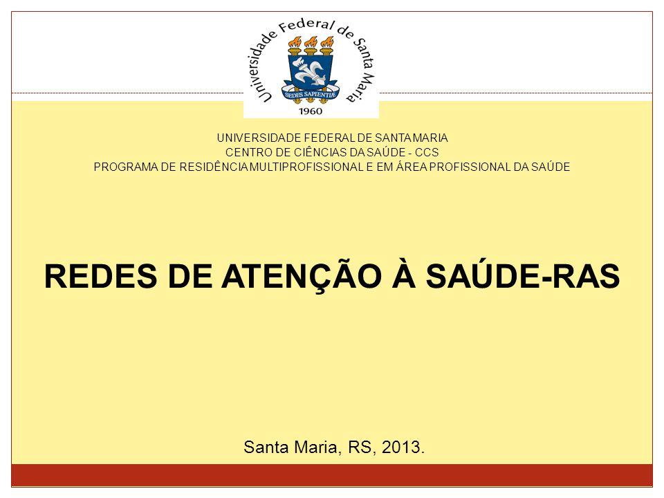 UNIVERSIDADE FEDERAL DE SANTA MARIA CENTRO DE CIÊNCIAS DA SAÚDE - CCS PROGRAMA DE RESIDÊNCIA MULTIPROFISSIONAL E EM ÁREA PROFISSIONAL DA SAÚDE REDES D