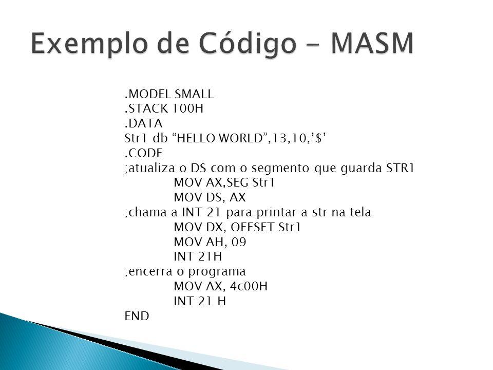""".MODEL SMALL.STACK 100H.DATA Str1 db """"HELLO WORLD"""",13,10,'$'.CODE ;atualiza o DS com o segmento que guarda STR1 MOV AX,SEG Str1 MOV DS, AX ;chama a IN"""