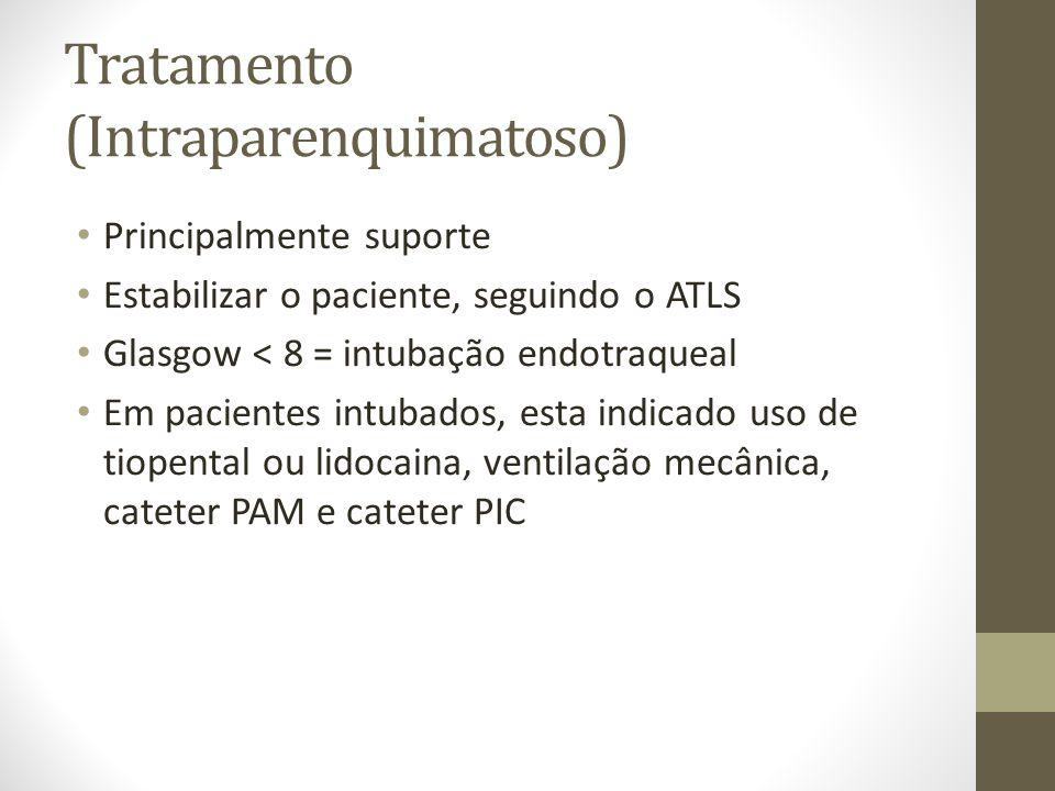 Tratamento (Intraparenquimatoso) • Principalmente suporte • Estabilizar o paciente, seguindo o ATLS • Glasgow < 8 = intubação endotraqueal • Em pacientes intubados, esta indicado uso de tiopental ou lidocaina, ventilação mecânica, cateter PAM e cateter PIC