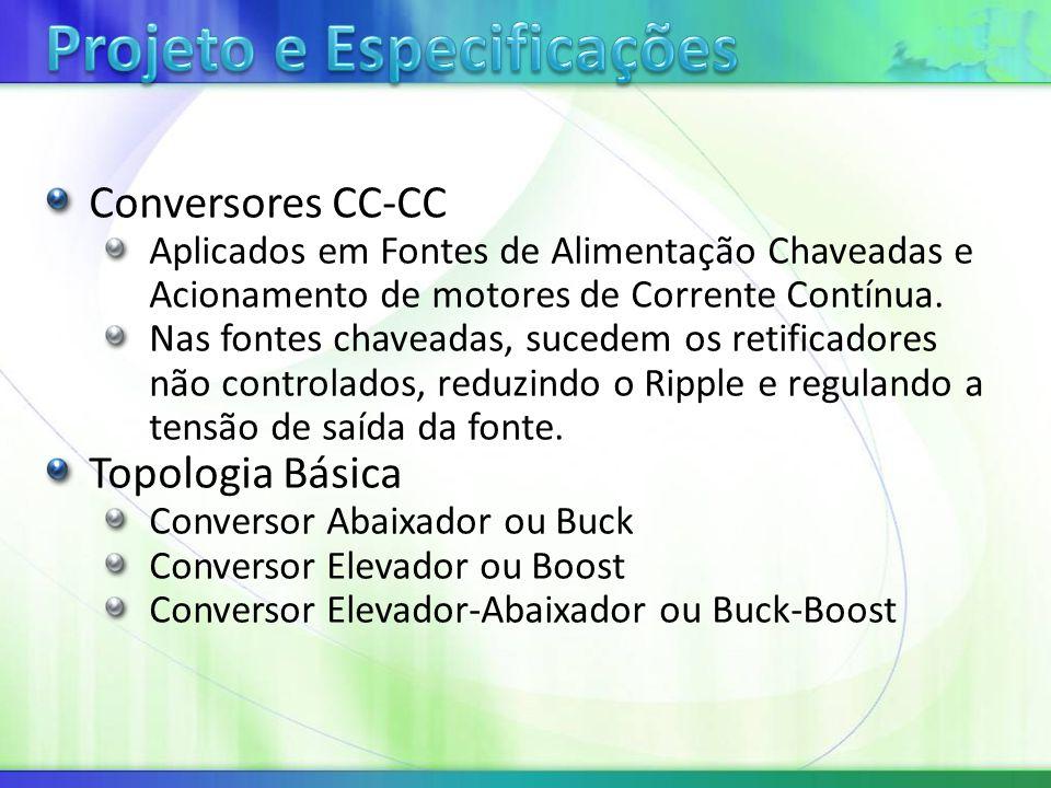 Conversores CC-CC Aplicados em Fontes de Alimentação Chaveadas e Acionamento de motores de Corrente Contínua.