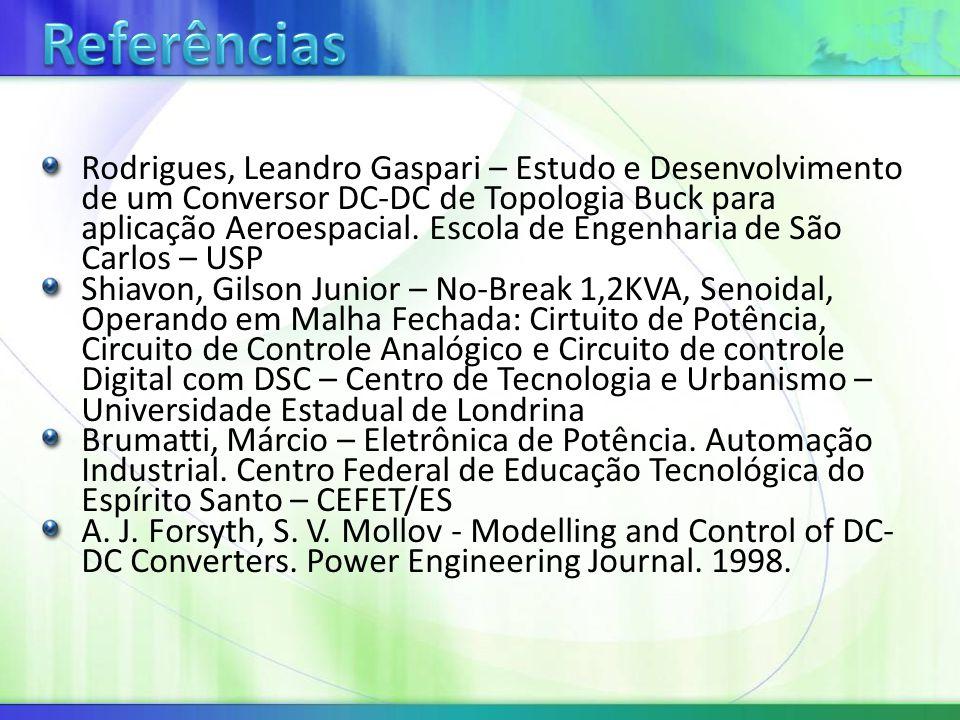 Rodrigues, Leandro Gaspari – Estudo e Desenvolvimento de um Conversor DC-DC de Topologia Buck para aplicação Aeroespacial.
