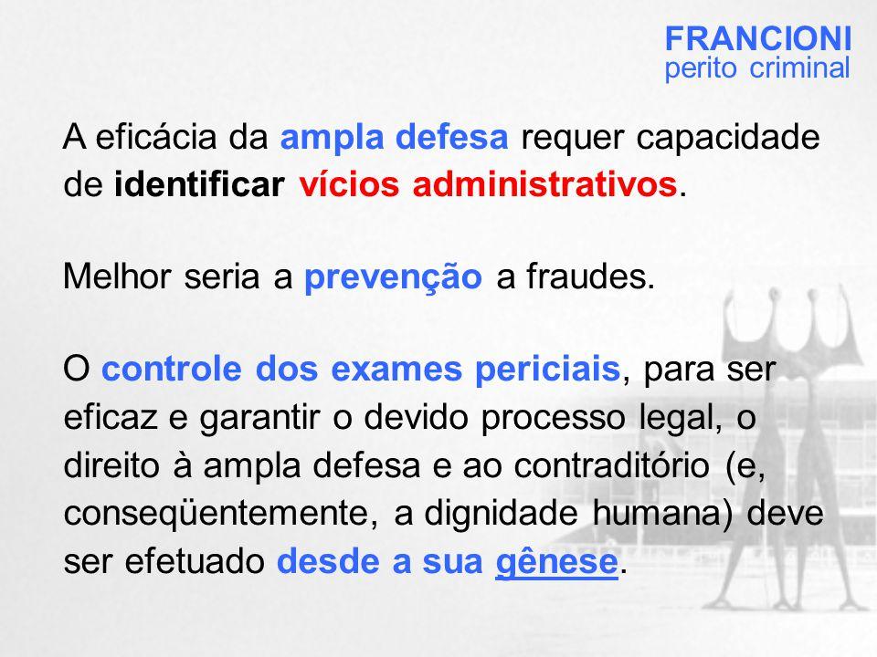 A eficácia da ampla defesa requer capacidade de identificar vícios administrativos.