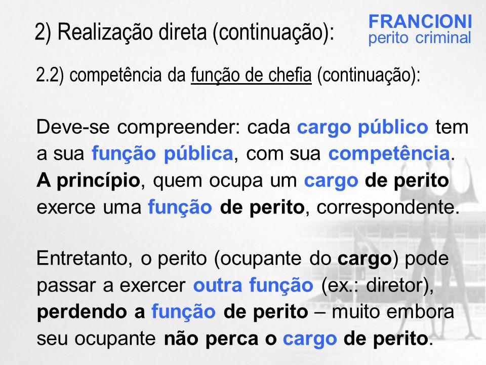 2.2) competência da função de chefia (continuação): Deve-se compreender: cada cargo público tem a sua função pública, com sua competência.