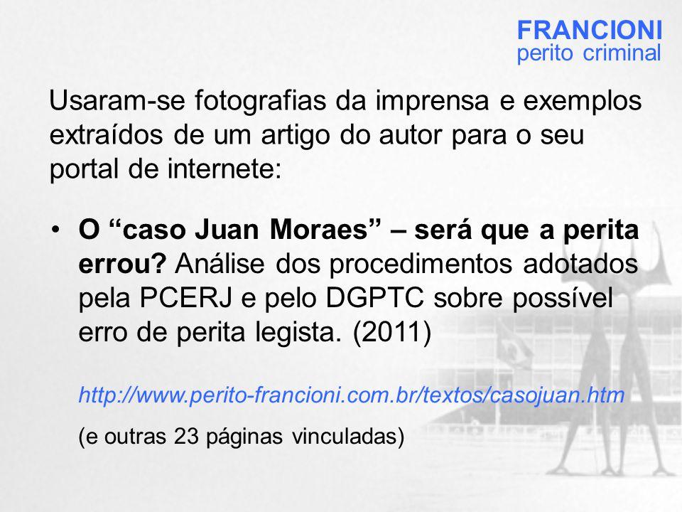 •O caso Juan Moraes – será que a perita errou.