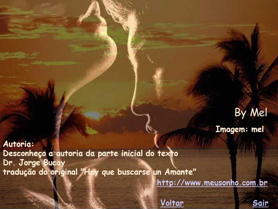 Procure um amante, ou uma amante, e seja também um amante e um protagonista da sua vida... Procure um amante, ou uma amante, e seja também um amante e