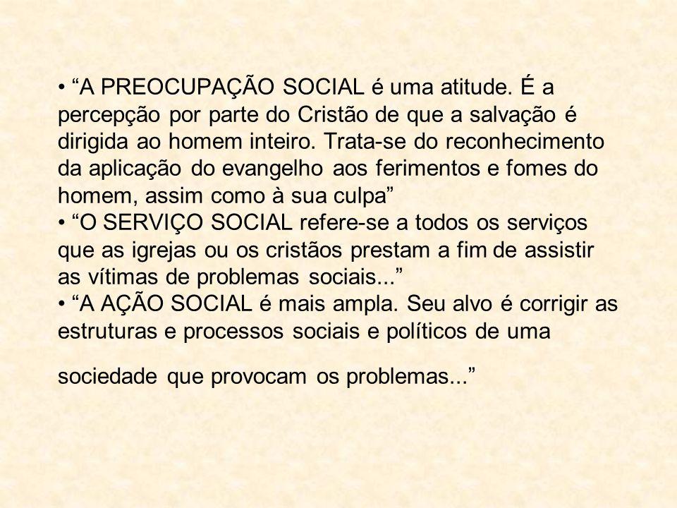 • A PREOCUPAÇÃO SOCIAL é uma atitude.