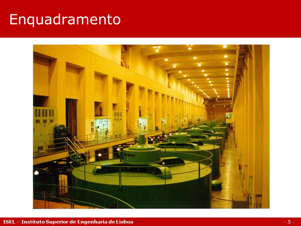 - 5 - Enquadramento ISEL – Instituto Superior de Engenharia de Lisboa
