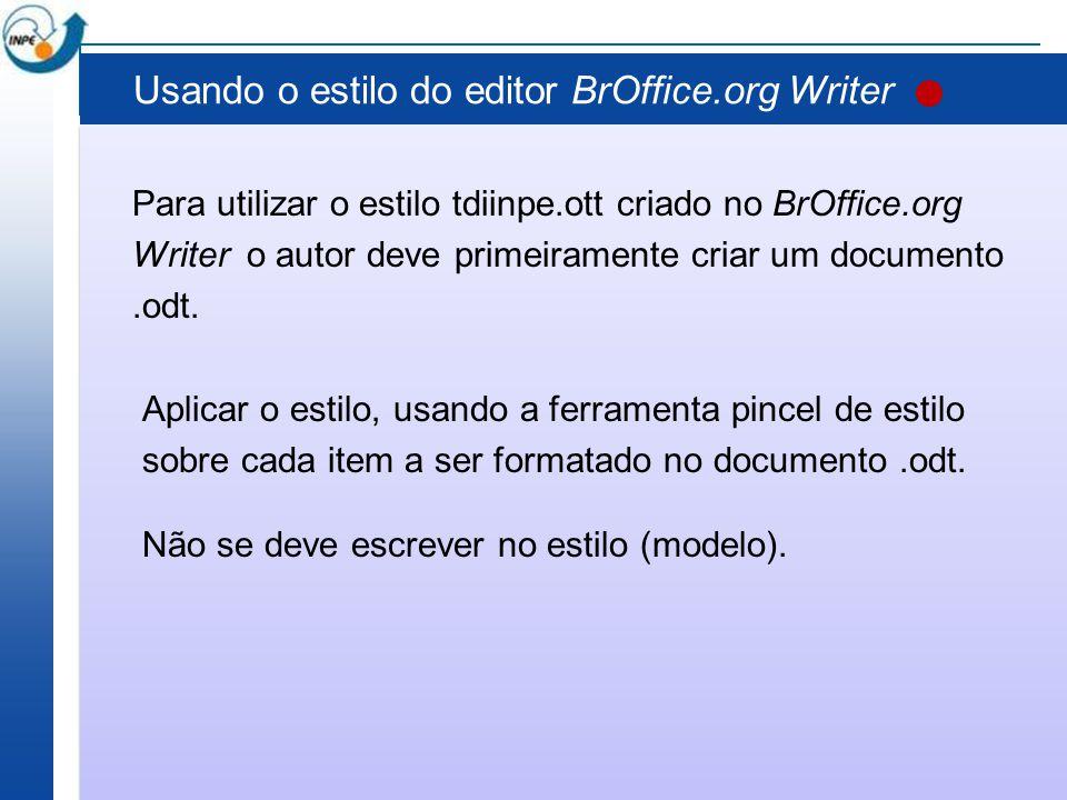 Usando o estilo do editor BrOffice.org Writer Para utilizar o estilo tdiinpe.ott criado no BrOffice.org Writer o autor deve primeiramente criar um doc