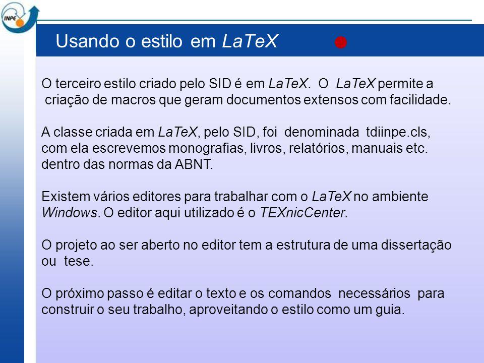 Usando o estilo em LaTeX O terceiro estilo criado pelo SID é em LaTeX. O LaTeX permite a criação de macros que geram documentos extensos com facilidad