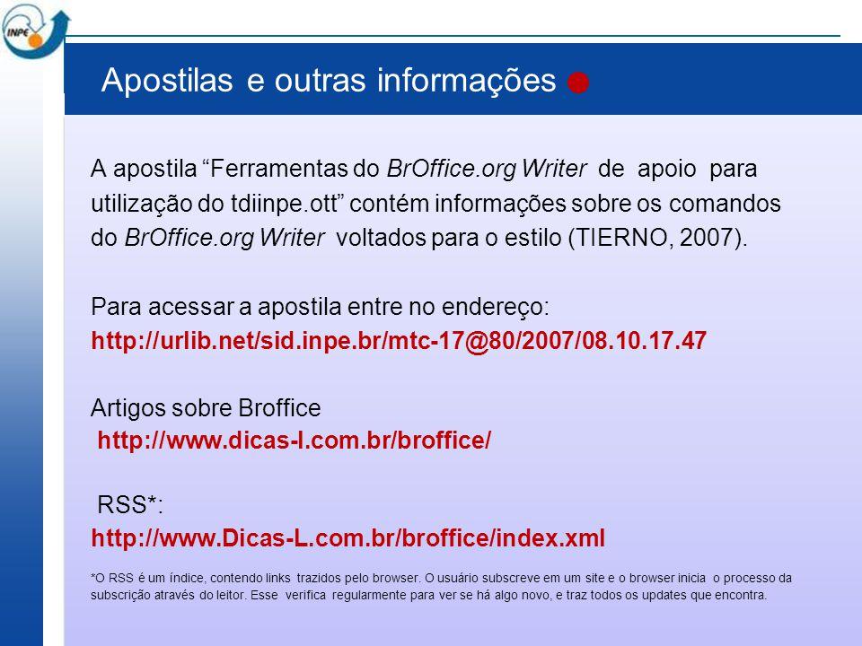 """Apostilas e outras informações A apostila """"Ferramentas do BrOffice.org Writer de apoio para utilização do tdiinpe.ott"""" contém informações sobre os com"""