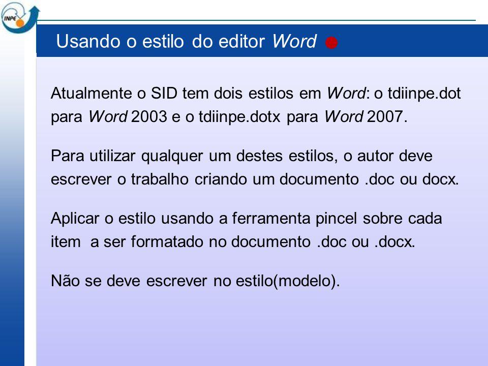 Usando o estilo do editor Word Atualmente o SID tem dois estilos em Word: o tdiinpe.dot para Word 2003 e o tdiinpe.dotx para Word 2007. Para utilizar