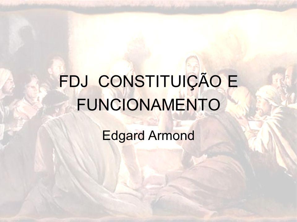 Edgard Armond FDJ CONSTITUIÇÃO E FUNCIONAMENTO