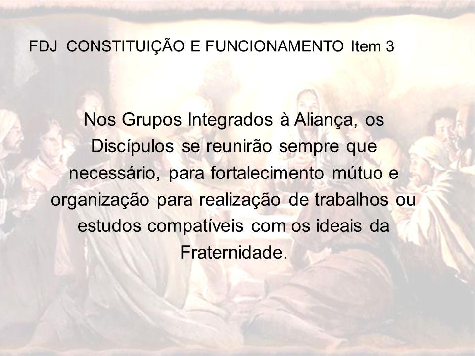 Nos Grupos Integrados à Aliança, os Discípulos se reunirão sempre que necessário, para fortalecimento mútuo e organização para realização de trabalhos