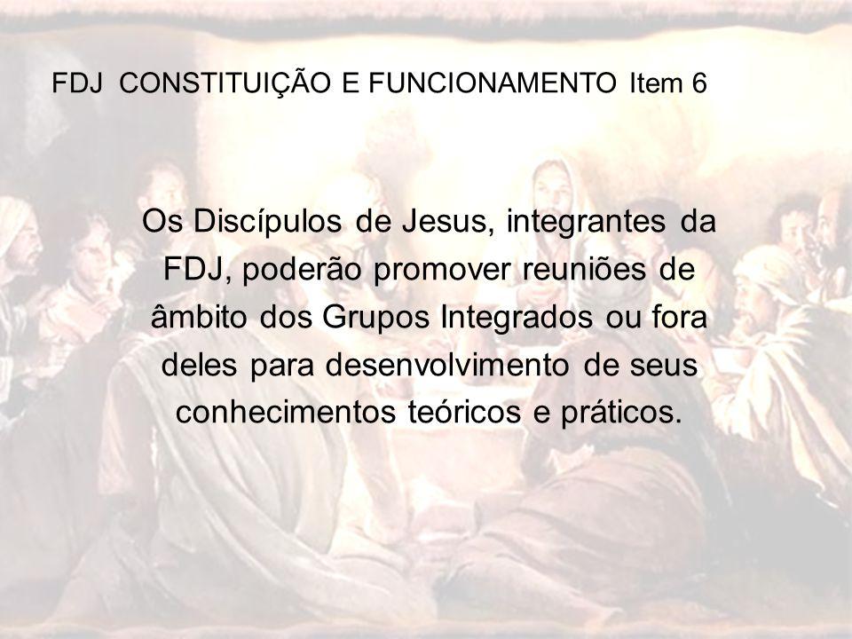 Os Discípulos de Jesus, integrantes da FDJ, poderão promover reuniões de âmbito dos Grupos Integrados ou fora deles para desenvolvimento de seus conhe
